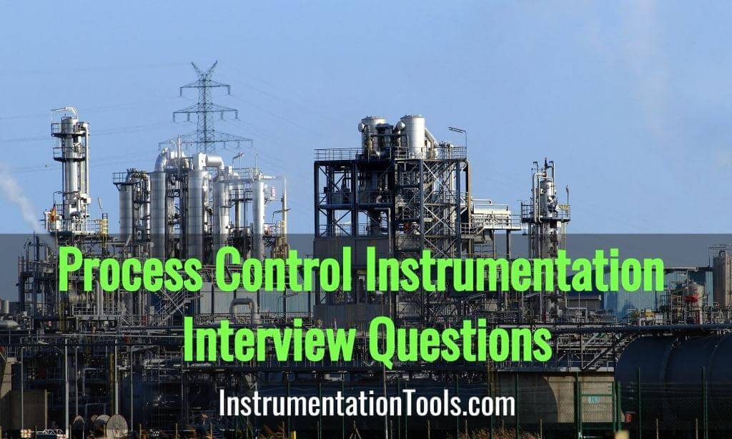 Process Control Instrumentation Engineering Interview Questions