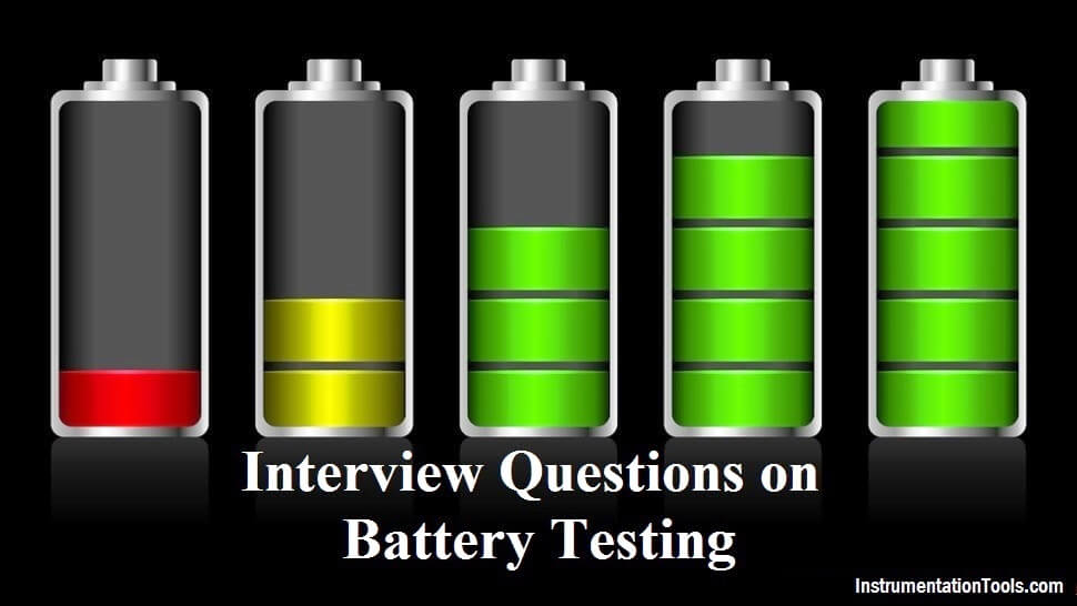 Interview Questions on Battery Testing