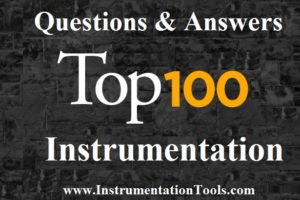Top 100 Instrumentation Basics Questions & Answers