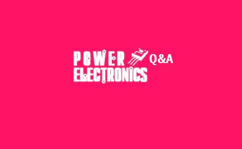 Basic Power Electronics Interview Questions