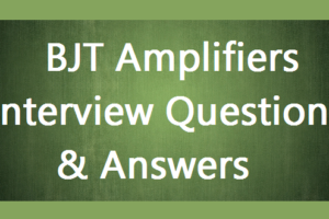 BJT Amplifiers Interview Questions & Answers