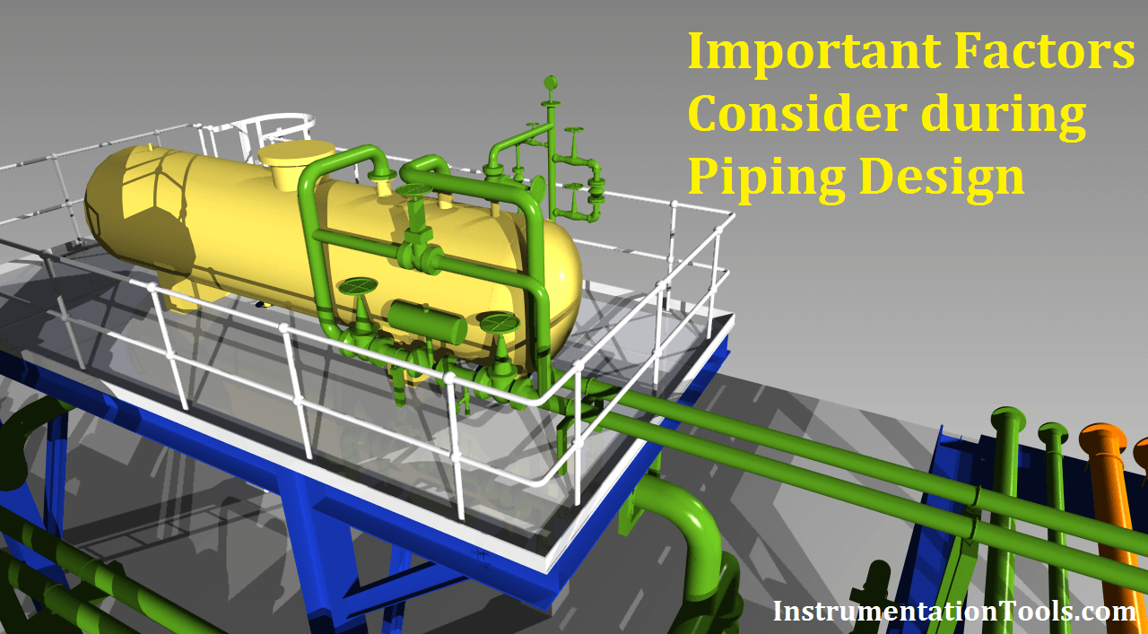 Important Factors Consider During Piping Design Instrumentation Tools Layout Course