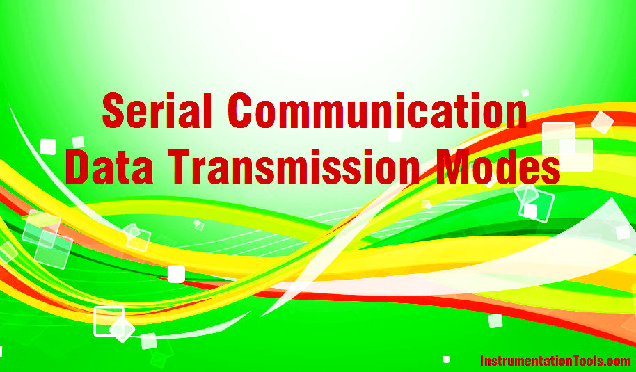 Serial Communication Data Transmission Modes Instrumentation
