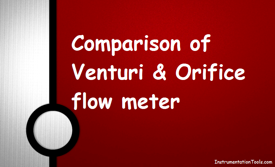 Comparison of Venturi and Orifice flow meterComparison of Venturi and Orifice flow meter
