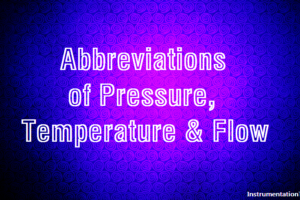 Abbreviations of Pressure, Temperature & Flow