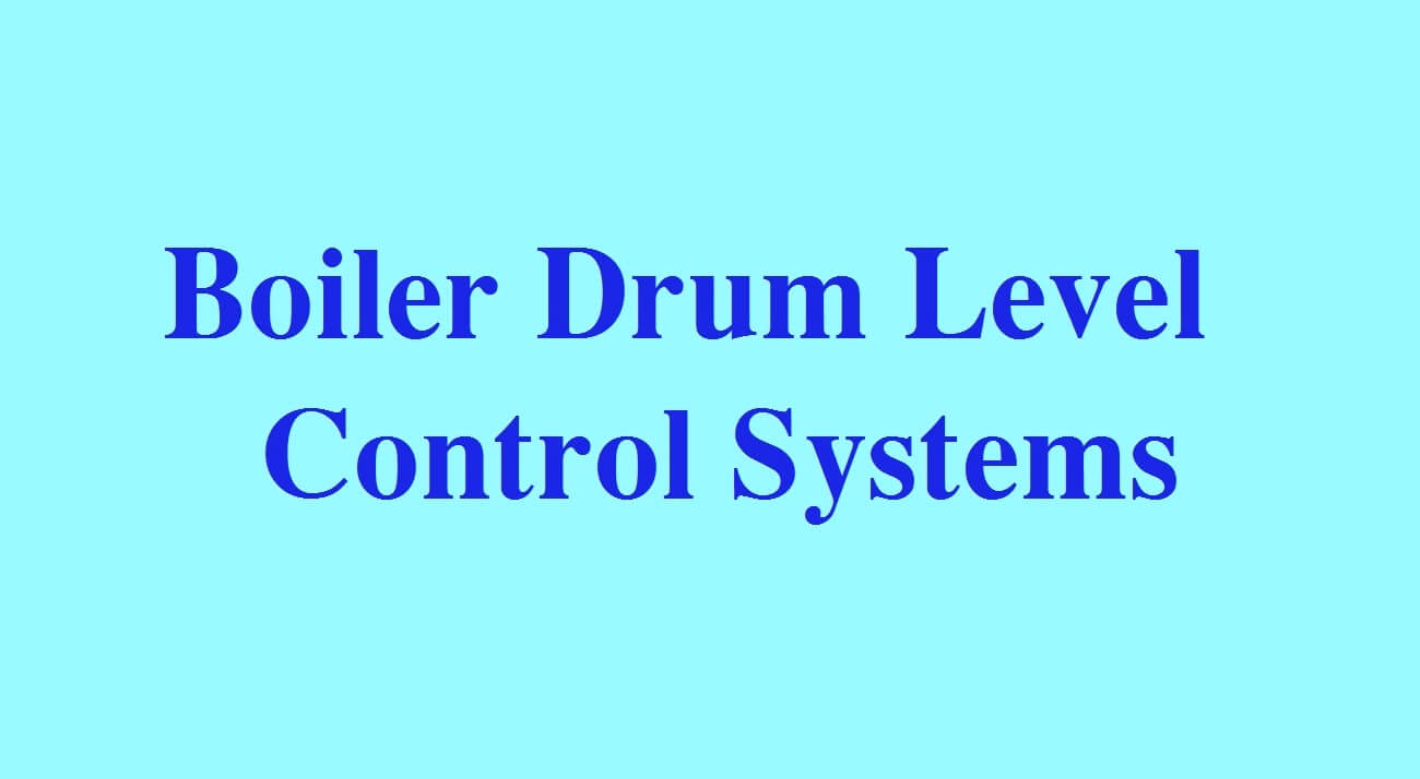 Boiler Drum Level Control Systems