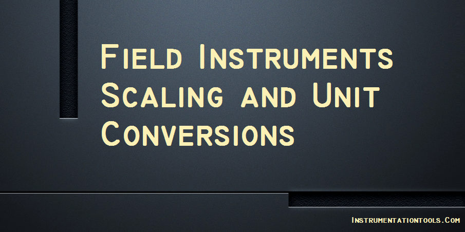 Field Instruments Scaling and Unit Conversions