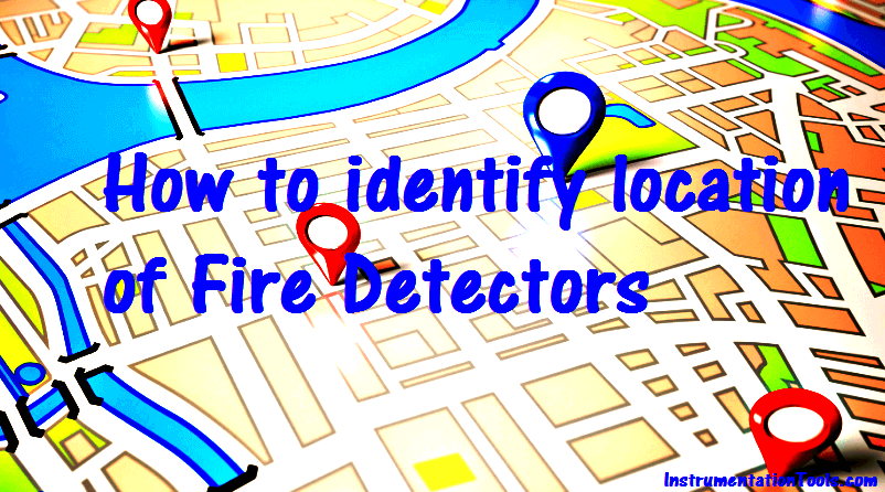 How to identify location of Fire Detectors