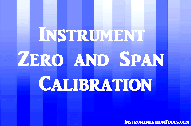 Instrument Zero and Span Calibration