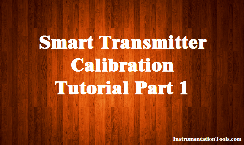 Smart Transmitter Calibration Tutorial Part 1