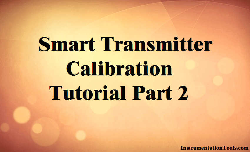 Smart Transmitter Calibration Tutorial Part 2
