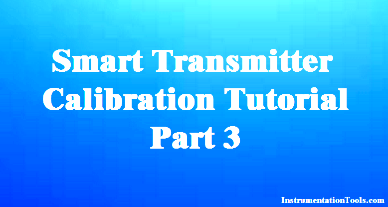 Smart Transmitter Calibration Tutorial Part 3