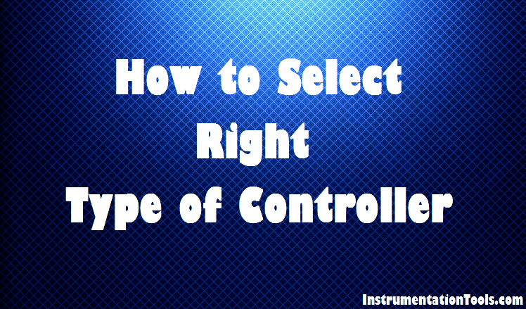 Select Right Type of Controller