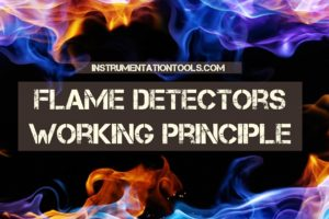 Flame Detectors Working Principle