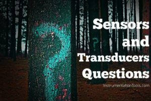 Sensors & Transducers Questions and Answers