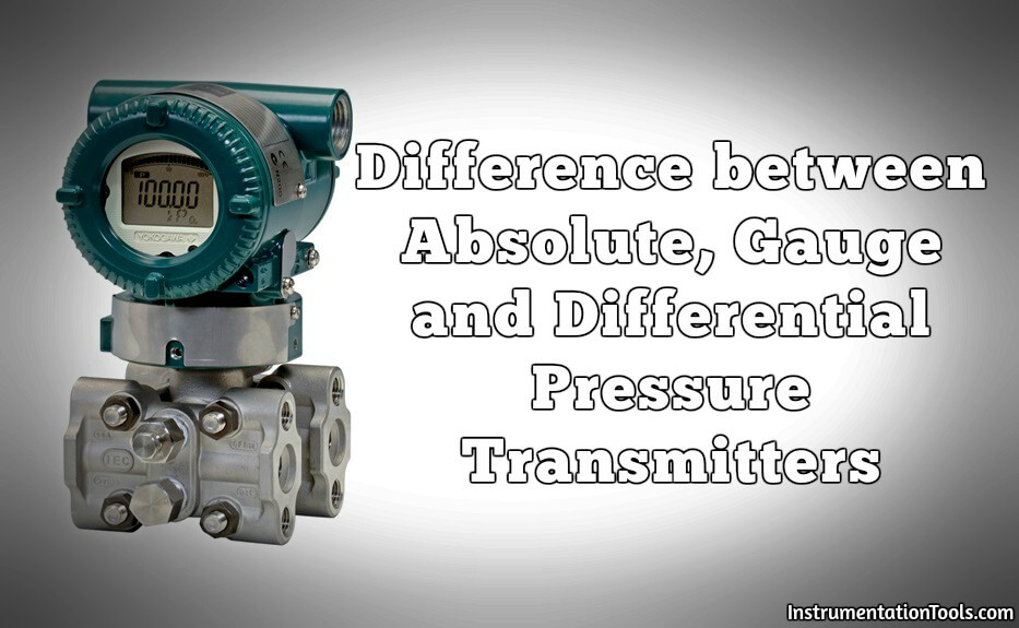 Difference between Absolute, Gauge and Differential Pressure Transmitters