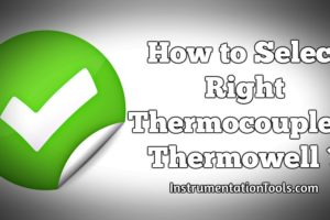How to Select Right Thermocouple and Thermowell