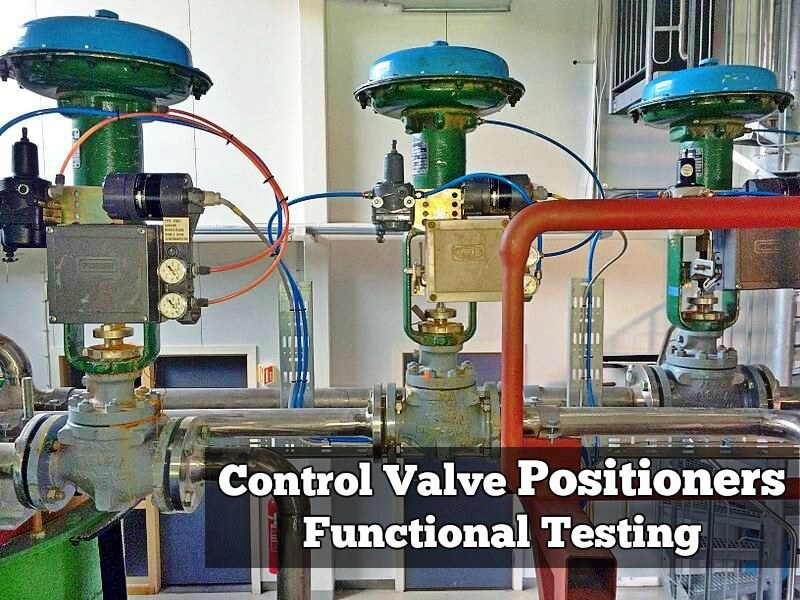 Functional Testing of Control Valve Positioners