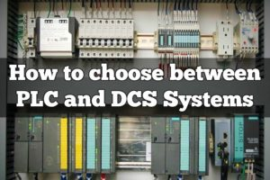 How to choose between PLC and DCS Systems
