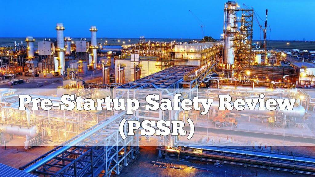 What is Pre-Startup Safety Review (PSSR) ? | Instrumentation Tools