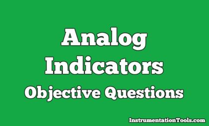 Analog Indicators Objective Questions
