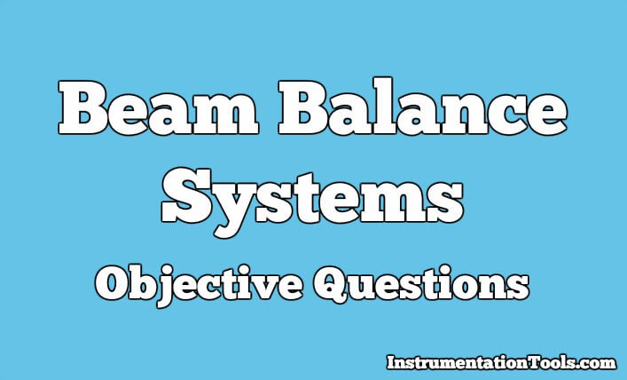 Beam Balance Systems Objective Questions