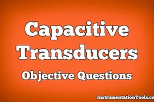 Capacitive Transducers Objective Questions