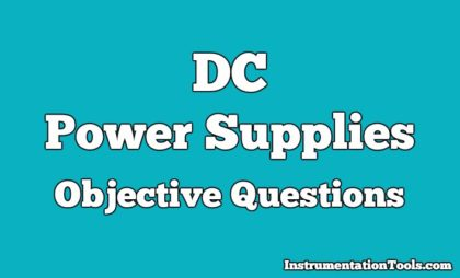 DC Power Supplies Objective Questions
