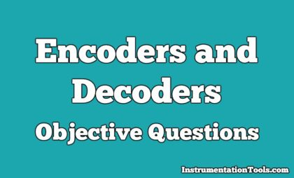 Encoders and Decoders Objective Questions