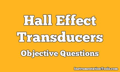 Hall Effect Transducers Objective Questions