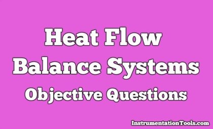 Heat Flow Balance Systems Objective Questions