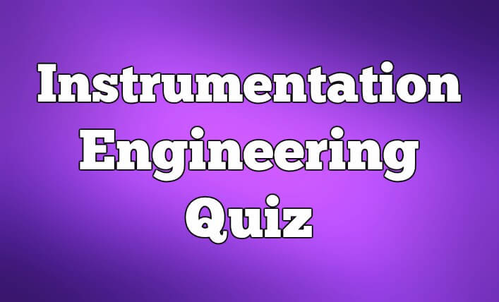 Instrumentation Engineering Quiz