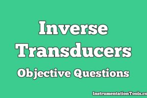 Inverse Transducers Objective Questions