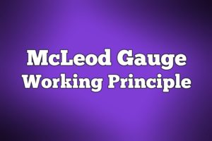McLeod Gauge Working Principle