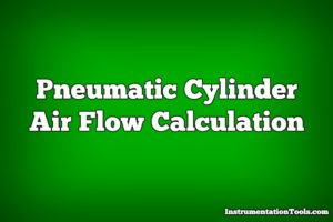 Pneumatic Cylinder Air Flow Calculation