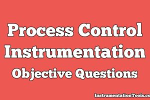 Process Control Instrumentation Objective Questions