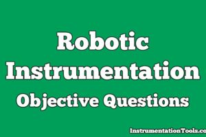Robotic Instrumentation Objective Questions