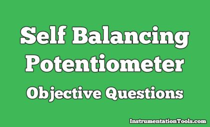Self Balancing Potentiometer Objective Questions