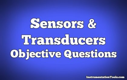 Sensors and Transducers Objective Questions