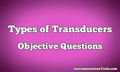 Transducers Objective Questions