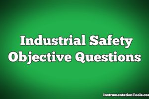 Industrial safety Objective Questions and Answers