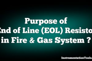 Purpose of End of Line (EOL) Resistor in Fire & Gas System ?