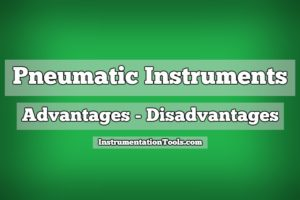 Advantages and Disadvantages of Pneumatic Instruments
