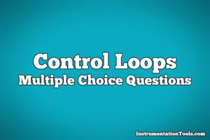 Control Loops Multiple Choice Questions