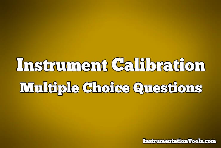 Instrument Calibration Multiple Choice Questions