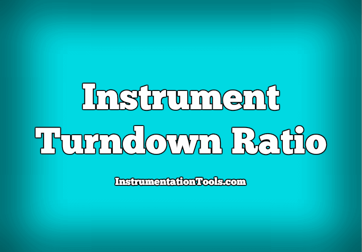 Instrument Turndown Ratio
