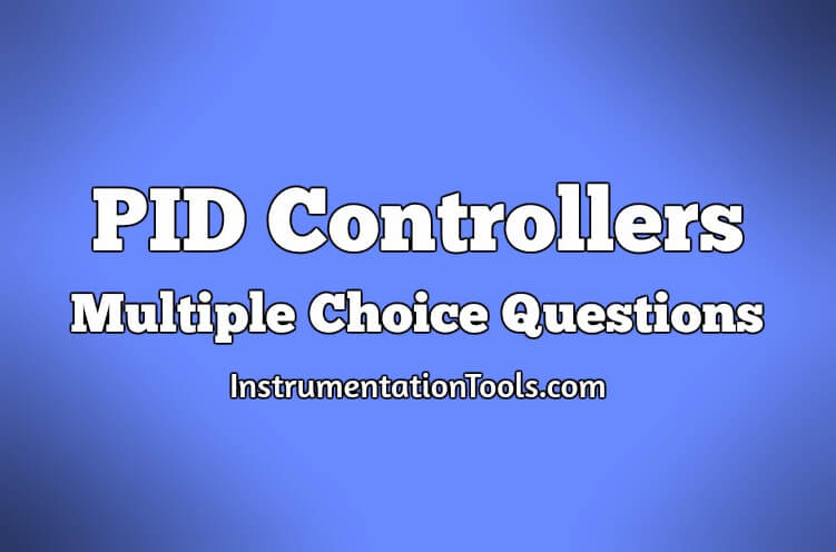 PID Controllers Multiple Choice Questions