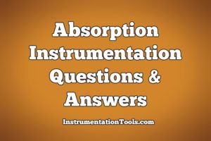 Absorption Instrumentation Questions & Answers