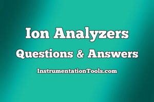 Ion Analyzers Questions and Answers