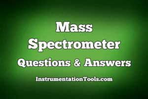 Mass Spectrometer Questions and Answers